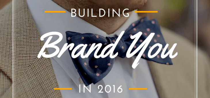 New Year – Same You. Why You Need a Personal Brand in 2016!